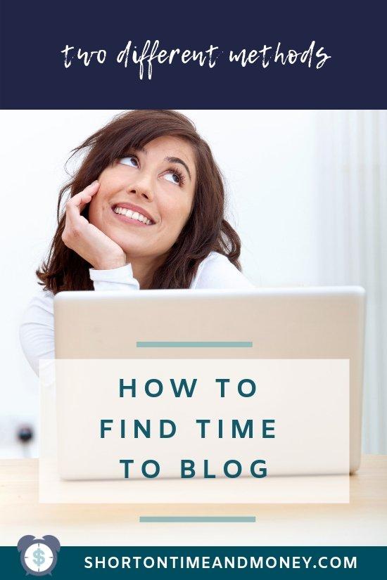 How to Find Time to Blog @ ShortOnTimeAndMoney.com