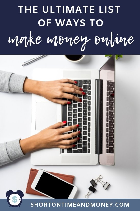 The Ultimate List of Ways to Make Money Online @ ShortOnTimeAndMoney.com