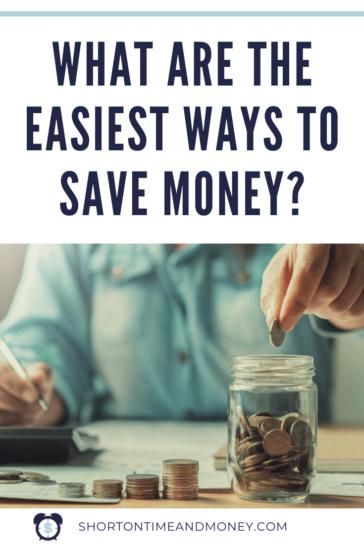 What are the easiest ways to save money? @ ShortOnTimeAndMoney.com